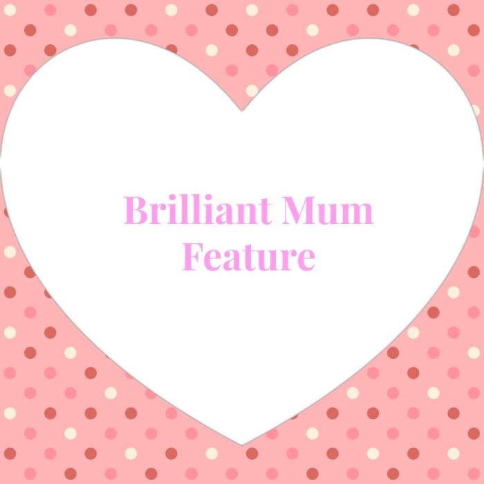 Brilliant Mum Feature